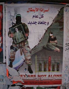"Gilad Shalit on Hamas poster, Nablus said: ""Our hero prisoners We hope that Every year and new Gilad"" and down :""They (Palestinian prisoners) are not alone"" Image Source: Tom Spender"