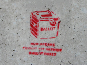 """""""Our dreams cannot fit in their ballot boxes"""" by David Drexler"""